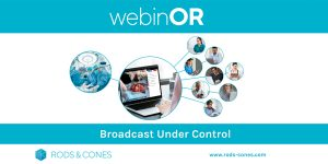 A Complete View Of The OR: Rods&Cones Launches Broadcasting Tool